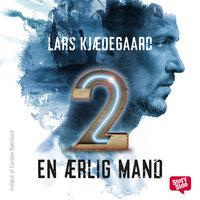 En ærlig mand - del 2 - Lars Kjædegaard