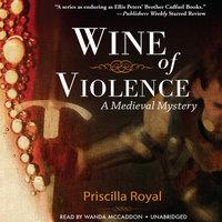 Wine of Violence - Priscilla Royal