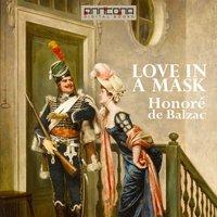 Love in a Mask - Honoré de Balzac