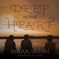 Deep in the Heart - Mark Dunn
