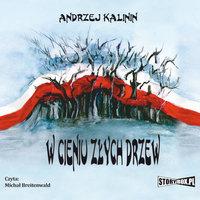 W cieniu złych drzew - Andrzej Kalinin