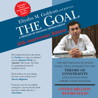 The Goal: A Process of Ongoing Improvement – 30th Aniversary Edition - Jeff Cox, Eliyahu M. Goldratt