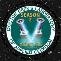 Doctor Geek's Laboratory, Season 2 - Scott C. Viguié
