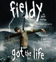 Got The Life - Fieldy