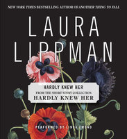 Hardly Knew Her - Laura Lippman
