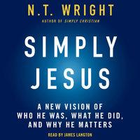 Simply Jesus - N.T. Wright