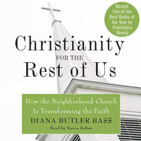Christianity for the Rest of Us - Diana Butler Bass