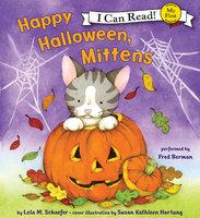 Happy Halloween, Mittens - Lola M. Schaefer
