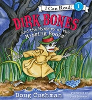 Dirk Bones and the Mystery of the Missing Books - Doug Cushman