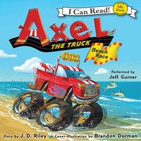 Axel the Truck: Beach Race - J.D. Riley
