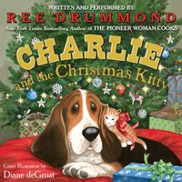 Charlie and the Christmas Kitty - Ree Drummond
