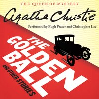 The Golden Ball and Other Stories - Agatha Christie