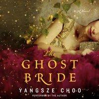 The Ghost Bride - Yangsze Choo