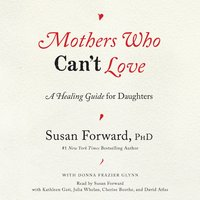 Mothers Who Can't Love - Susan Forward, Donna Frazier Glynn