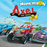Axel the Truck: Speed Track - J.D. Riley
