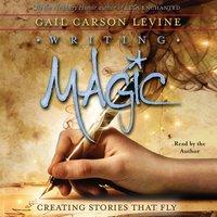Writing Magic - Gail Carson Levine