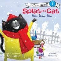 Splat the Cat: Blow, Snow, Blow - Rob Scotton
