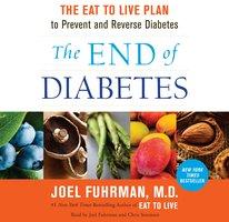 The End of Diabetes - Dr. Joel Fuhrman