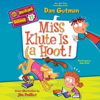 My Weirder School #11: Miss Klute Is a Hoot! - Dan Gutman