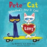 Pete the Cat: Valentine's Day Is Cool - James Dean, Kimberly Dean
