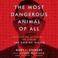 The Most Dangerous Animal of All - Gary L. Stewart, Susan Mustafa