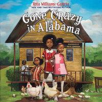 Gone Crazy in Alabama - Rita Williams-Garcia