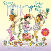 Fancy Nancy: Spring Fashion Fling - Jane O'Connor