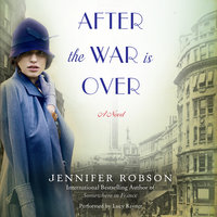 After the War is Over - Jennifer Robson