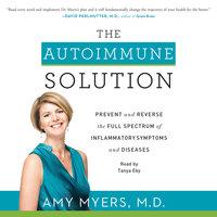 The Autoimmune Solution - Amy Myers