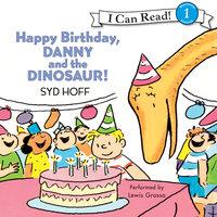 Happy Birthday, Danny and the Dinosaur! - Syd Hoff
