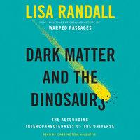 Dark Matter and the Dinosaurs - Lisa Randall