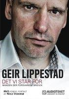 Det vi står for - Manden, der forsvarede Breivik - Geir Lippestad