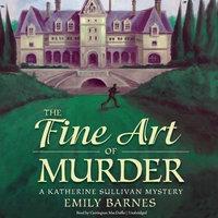 The Fine Art of Murder - Emily Barnes