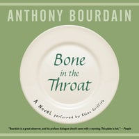 Bone in the Throat - Anthony Bourdain