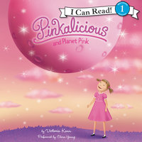 Pinkalicious and Planet Pink - Victoria Kann