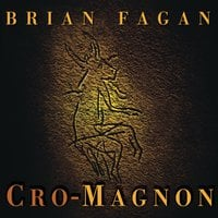 Cro-Magnon: How the Ice Age Gave Birth to the First Modern Humans - Brian Fagan