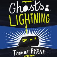 Ghosts and Lightning - Trevor Byrne
