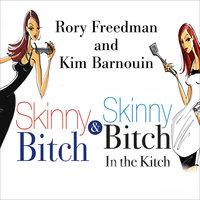 Skinny Bitch Deluxe Edition - Kim Barnouin, Rory Freedman