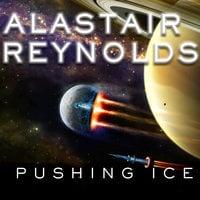 Pushing Ice - Alastair Reynolds