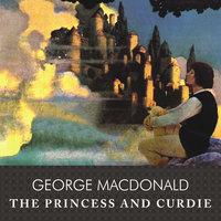 The Princess and Curdie - George MacDonald