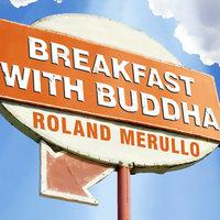 Breakfast with Buddha - Roland Merullo