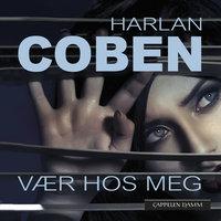 Vær hos meg - Harlan Coben