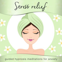 Stress Relief for Women: Guided Hypnosis Meditations for Anxiety - Nicola Haslett, Samantha Redgrave-Hogg
