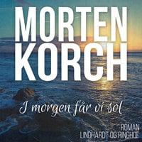 I morgen får vi sol - Morten Korch