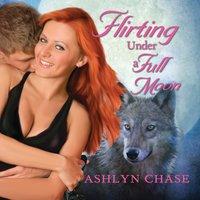 Flirting Under a Full Moon - Ashlyn Chase