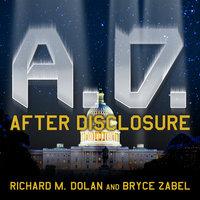 A.D. After Disclosure - Bryce Zabel, Richard M. Dolan