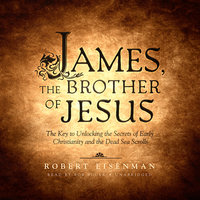 James, the Brother of Jesus - Robert Eisenman