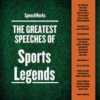 The Greatest Speeches of Sports Legends - SpeechWorks