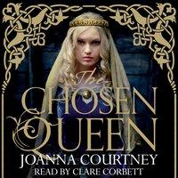 The Chosen Queen - Joanna Courtney