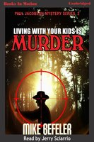 Living With Your Kids Is Murder - Mike Befeler